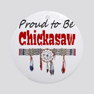 Proud to be Chickasaw Ornament (Round)