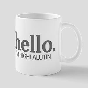 Hello I'm highfalutin Mug