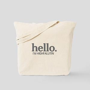 Hello I'm highfalutin Tote Bag