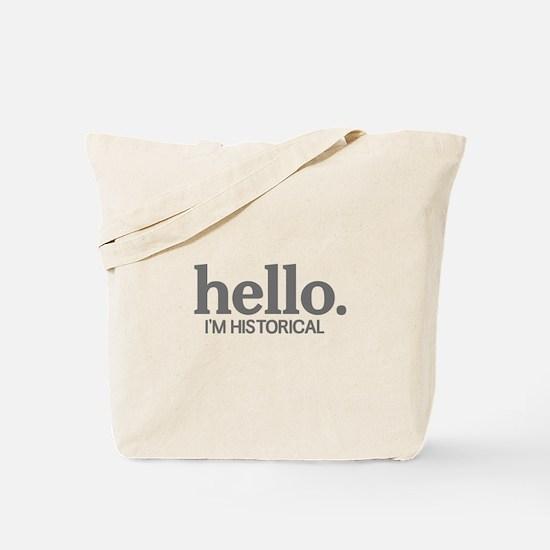Hello I'm historical Tote Bag