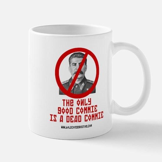 Dead Commies! Stalin is dead! Mug
