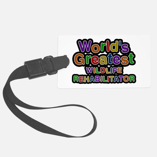World's Greatest WILDLIFE REHABILITATOR Luggage Tag