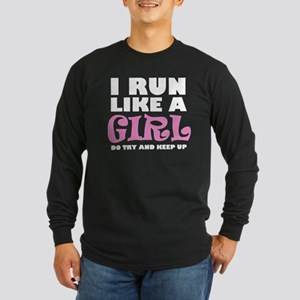 'I Run Like a Girl' Long Sleeve Dark T-Shirt