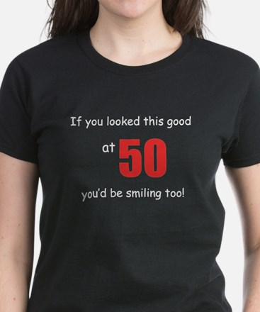 If you looked this good at 50 Women's Dark T-Shirt