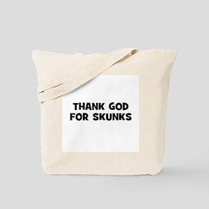 Thank God For Skunks Tote Bag