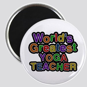 World's Greatest YOGA TEACHER Round Magnet