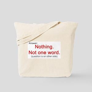 Nothing.  Tote Bag