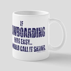 If Snowboarding was easy Mug