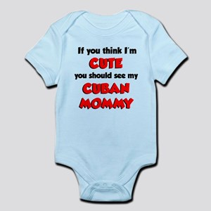 Think I'm Cute Cuban Mommy Infant Bodysuit