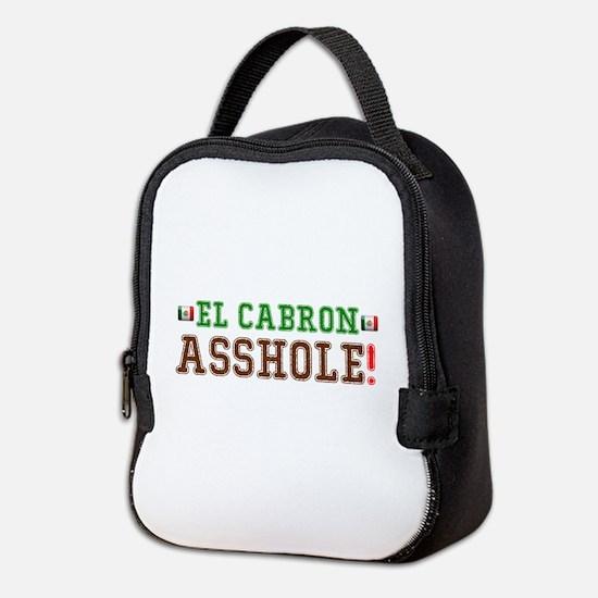 EL CABRON - ASSHOLE - MEXICO! Neoprene Lunch Bag