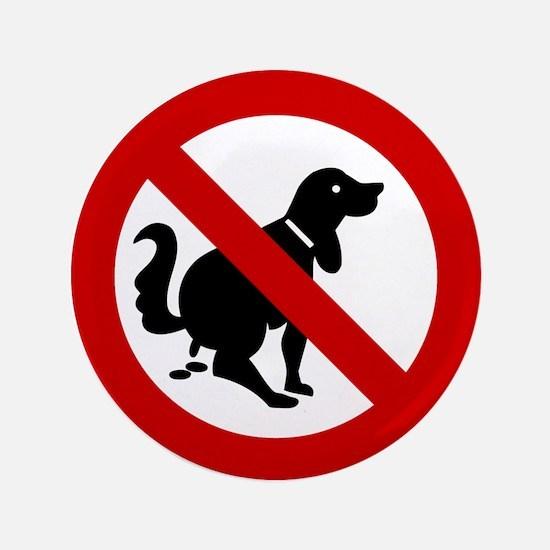 "No Dog Poop Sign 3.5"" Button"