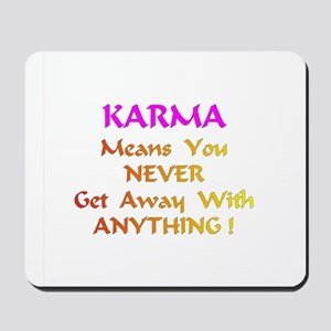 Karma Means Gifts Mousepad