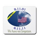 9-11 We Have Not Forgotten Mousepad