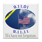 9-11 We Have Not Forgotten Tile Coaster