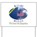 9-11 We Have Not Forgotten Yard Sign