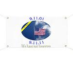 9-11 We Have Not Forgotten Banner