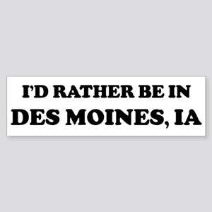 Rather be in Des Moines Bumper Sticker