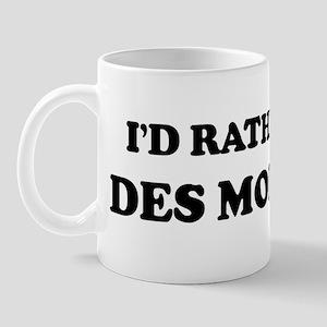 Rather be in Des Moines Mug