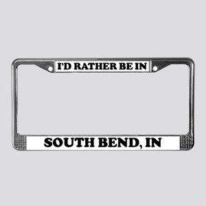 Rather be in South Bend License Plate Frame