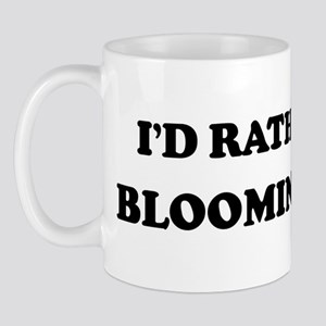 Rather be in Bloomington Mug
