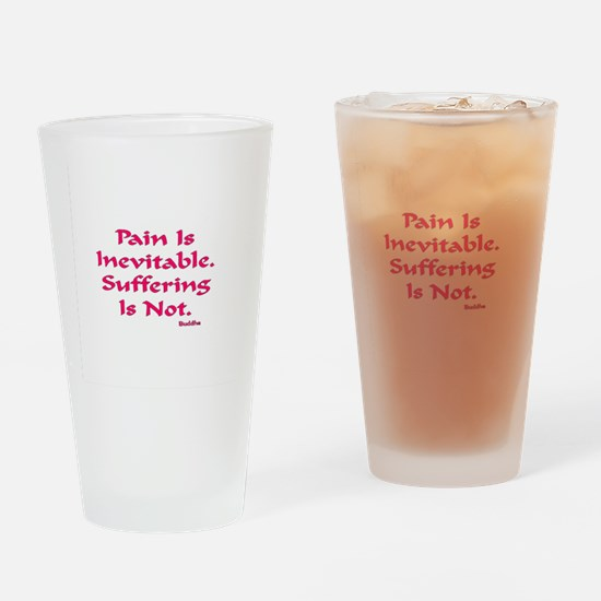 Pain Is Inevitable Gifts Drinking Glass