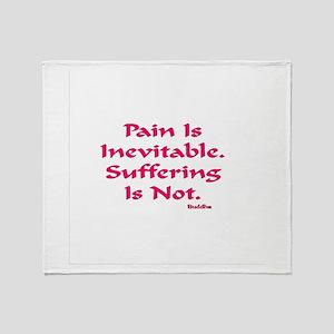 Pain Is Inevitable Gifts Throw Blanket