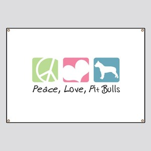 Peace, Love, Pit Bulls Banner