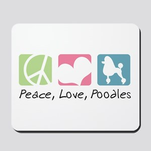 Peace, Love, Poodles Mousepad