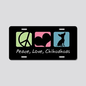 Peace, Love, Chihuahuas Aluminum License Plate