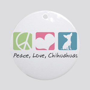 Peace, Love, Chihuahuas Ornament (Round)