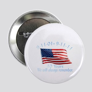 "10 Years 9-11 Remember 2.25"" Button"