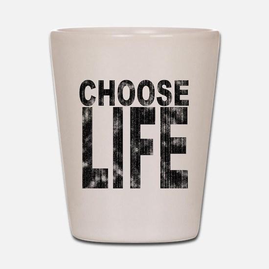 Choose Life Distressed Shot Glass