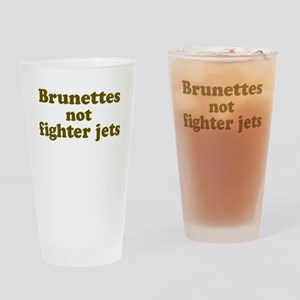 Brunettes not Fighter Jets Drinking Glass