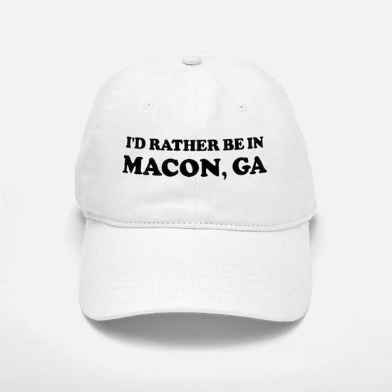 Rather be in Macon Baseball Baseball Cap