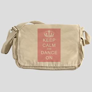 Keep Calm and Dance On (Pink) Messenger Bag