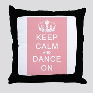 Keep Calm and Dance On (Pink) Throw Pillow