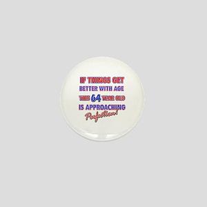 Funny 64th Birthdy designs Mini Button