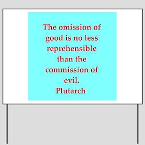 Plutarch's wisdom Yard Sign
