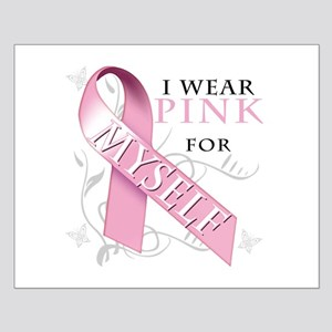 I Wear Pink for Myself Small Poster
