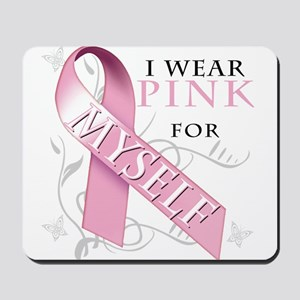 I Wear Pink for Myself Mousepad