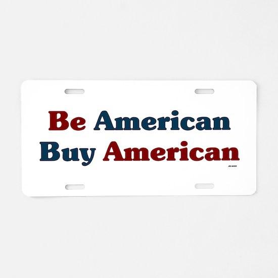 Buy American! Aluminum License Plate