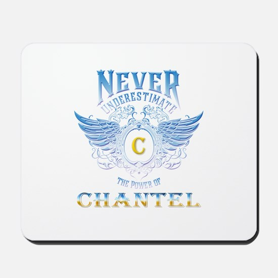 never underestimate the power of chantel Mousepad