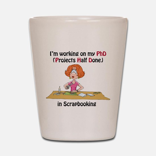 Scrapbooking PhD Shot Glass