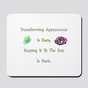 Transforming Appearances Gift Mousepad