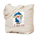 I Did It! (girl) Tote Bag