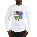 9-11 / Flag / Never Forget Long Sleeve T-Shirt