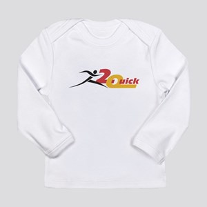 Too Quick Sports Long Sleeve Infant T-Shirt