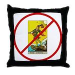No Fools! Throw Pillow