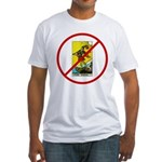 No Fools! Fitted T-Shirt