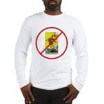 No Fools! Long Sleeve T-Shirt